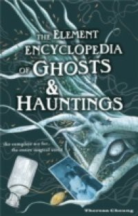 Element Encyclopedia of Ghosts and Hauntings