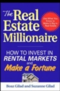 Real Estate Millionaire: How to Invest in Rental Markets and Make a Fortune