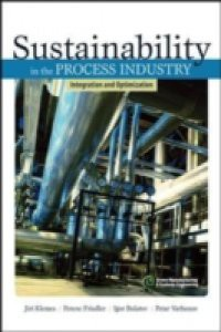 Sustainability in the Process Industry: Integration and Optimization