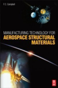 Manufacturing Technology for Aerospace Structural Materials