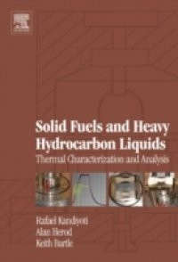 Solid Fuels and Heavy Hydrocarbon Liquids: Thermal Characterisation and Analysis