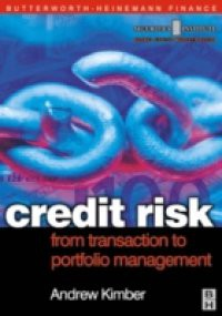 Credit Risk: From Transaction to Portfolio Management