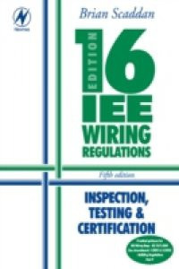 16th Edition IEE Wiring Regulations: Inspection, Testing & Certification