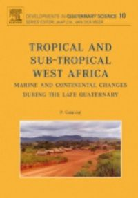 Tropical and sub-tropical West Africa – Marine and continental changes during the Late Quaternary