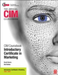 CIM Coursebook 08/09 Introductory Certificate in Marketing