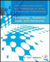 Introduction to Trading in the Financial Markets: Trading, Markets, Instruments, and Processes