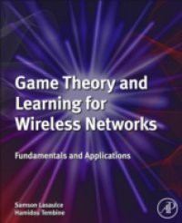 Game Theory and Learning for Wireless Networks