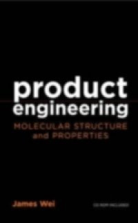 Product Engineering: Molecular Structure and Properties