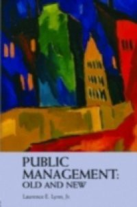 Public Management: Old and New