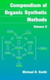 Compendium of Organic Synthetic Methods, Volume 9