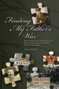 Finding My Father's War Revelations from the Red Cross Diary of an American POW in Nazi Germany