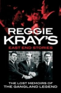 Reggie Kray's East End Stories