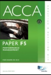 ACCA Paper F5 – Performance Mgt Practice and Revision Kit