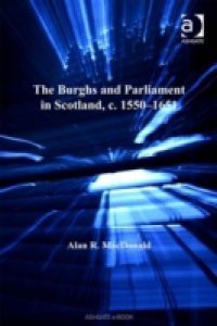 Burghs and Parliament in Scotland, c. 1550-1651