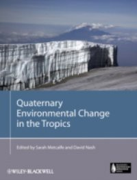 Quaternary Environmental Change in the Tropics
