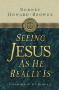 Seeing Jesus as He Really Is