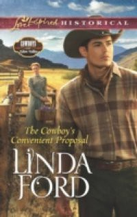 Cowboy's Convenient Proposal (Mills & Boon Love Inspired Historical) (Cowboys of Eden Valley, Book 3)