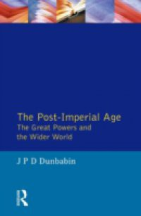 Post-Imperial Age: The Great Powers and the Wider World