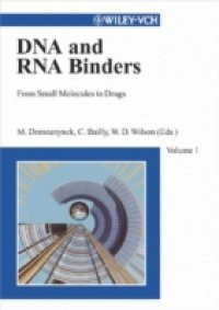 DNA and RNA Binders, From Small Molecules to Drugs