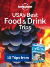 Lonely Planet USA's Best Food & Drink Trips