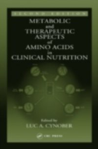 Metabolic & Therapeutic Aspects of Amino Acids in Clinical Nutrition, Second Edition
