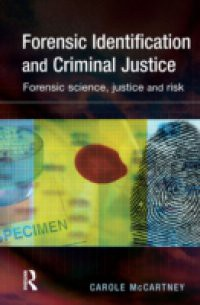 Forensic Identification and Criminal Justice