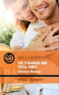 Stranger and Tessa Jones (Mills & Boon Cherish) (Famous Families, Book 1)