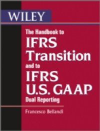 Handbook to IFRS Transition and to IFRS U.S. GAAP Dual Reporting