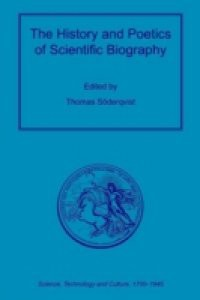 History and Poetics of Scientific Biography