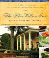 Blue Willow Inn Bible of Southern Cooking