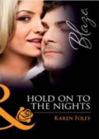 Hold on to the Nights (Mills & Boon Blaze) (Dressed to Thrill, Book 3)