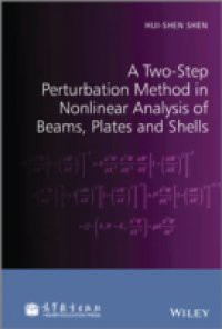 Two-Step Perturbation Method in Nonlinear Analysis of Beams, Plates and Shells