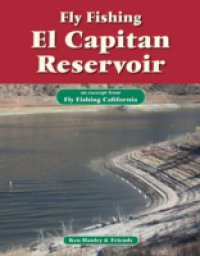 Fly Fishing El Capitan Reservoir