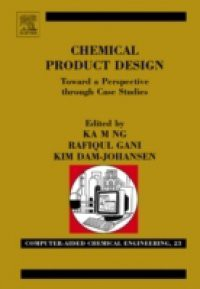Chemical Product Design: Towards a Perspective through Case Studies