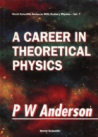 CAREER IN THEORETICAL PHYSICS, A