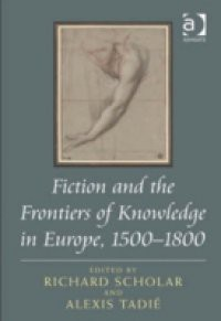 Fiction and the Frontiers of Knowledge in Europe, 1500-1800