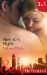 New York Nights: Shaken and Stirred / Intoxicating! / Nightcap (Mills & Boon By Request) (Those Sexy O'Sullivans, Book 1)