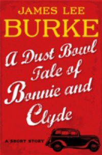 Dust Bowl Tale of Bonnie and Clyde