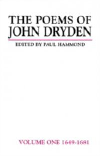 Poems of John Dryden: Volume One