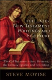 Later New Testament Writings and Scripture
