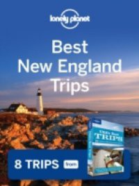 Lonely Planet Best New England Trips
