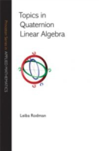Topics in Quaternion Linear Algebra