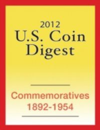 2012 U.S. Coin Digest: Commemoratives 1892-1954