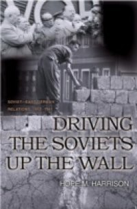 Driving the Soviets up the Wall
