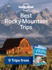 Lonely Planet Best Rocky Mountain Trips