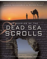 Meaning of the Dead Sea Scrolls