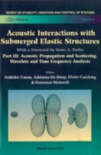 ACOUSTIC INTERACTIONS WITH SUBMERGED ELASTIC STRUCTURES – PART III