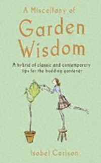 Miscellany of Garden Wisdom