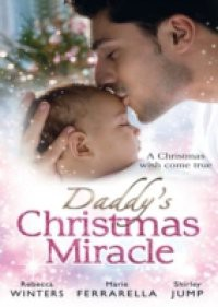 Daddy's Christmas Miracle: Santa in a Stetson / The Sheriff's Christmas Surprise / Family Christmas in Riverbend (Mills & Boon M&B) (Fatherhood, Book 26)