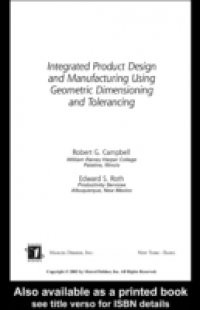 Integrated Product Design and Manufacturing Using Geometric Dimensioning and Tolerancing
